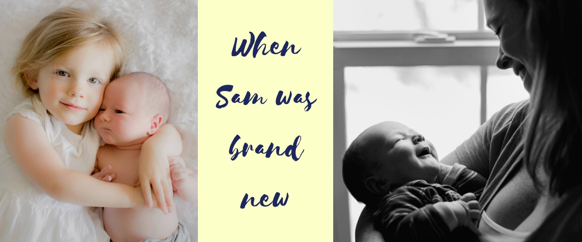 Newborn baby photos; on left, big sister holding new baby brother. On right, mom holding new baby in front of window. Caption: When Sam was brand new