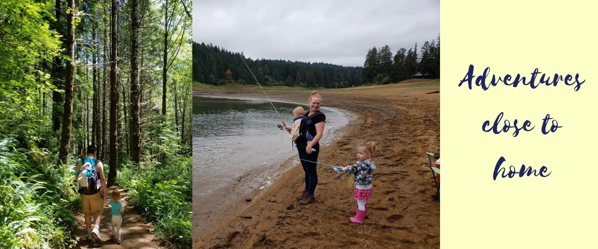 Photo on left shows father hiking with toddler daughter at Drift Creek Falls. Photo on right shows mom fishing with 2 children at Hagg Lake. Caption: Adventures close to home