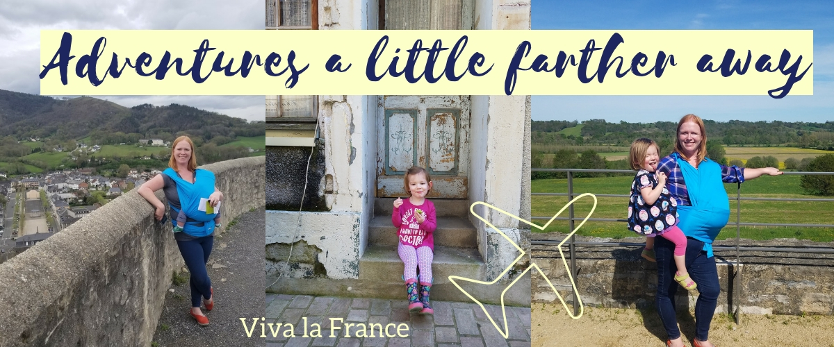 "Three photos showing mother and children exploring different locations in France. On left, mom with baby in k""tan carrier walking the Chateau Fort in Mauleon. Center: toddler eating macaron. Right: Mother and children at Chateau de Bidache. Caption: Adventures a little farther away"
