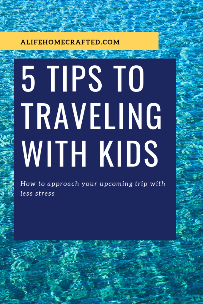 five tips to traveling with kids